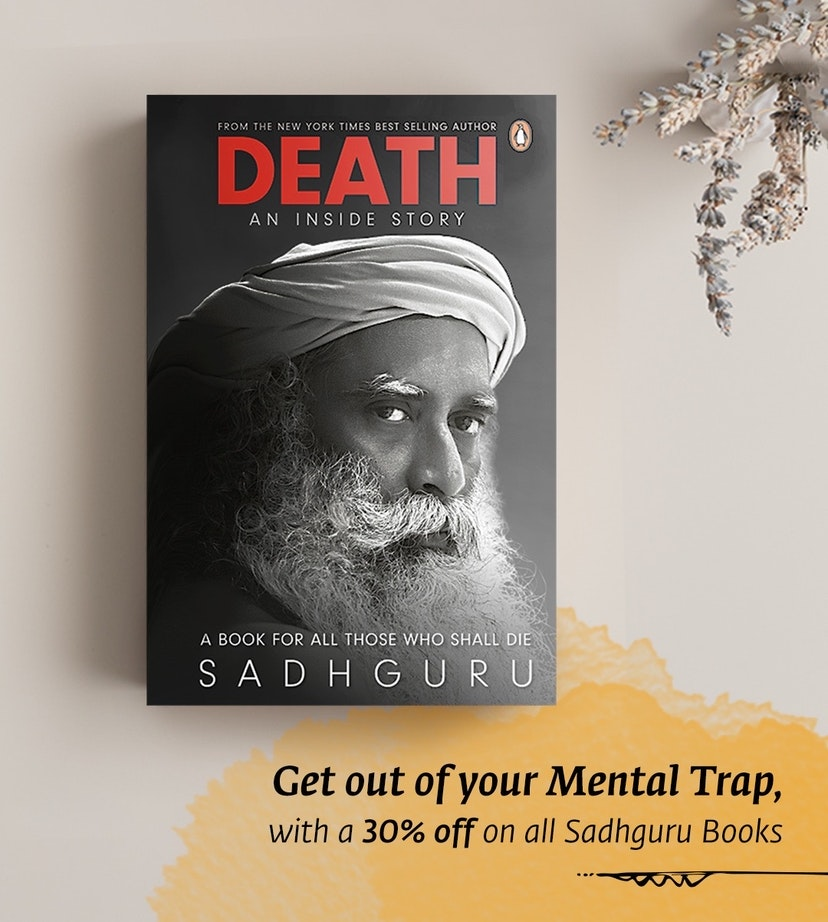 Books on Personal Transformation.  30%OFF on all Sadhguru Books + Buy any book and get Free Shipping at Rs. 499/- on all Your Isha Favourites.